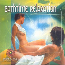 BATHTIME RELAXATION - ESSENTIAL MUSIC